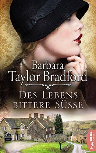 Des Lebens bittere Süße (Emma Harte Saga 1) (Barbara Taylor Bradford Harte)