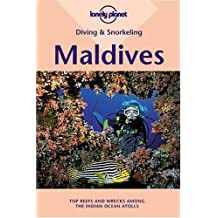 By Casey Mahaney - Maldives (Lonely Planet Diving and Snorkeling Guides)
