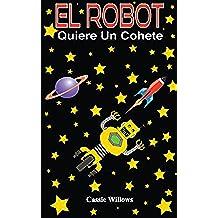 El Robot Quiere un Cohete (Amigos Robots)