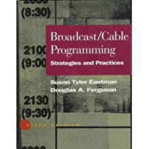 Broadcast/Cable Programming: Strategies and Practices by Susan Tyler Eastman (1996-10-07)