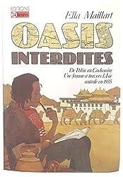 Oasis Interdites: De Pékin Au Cachemire, Une Femme A Travers L'asie Centrale En 1935