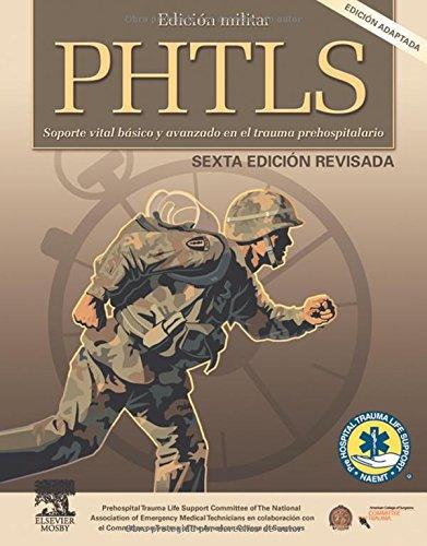 Descargar Libro Edición Militar PHTLS. Soporte vital básico y avanzado en el trauma prehospitalario, 6e de National Association of Emerge NAEMT