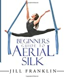 Beginners Guide to Aerial Silk