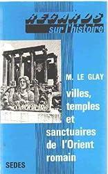 Villes, temples et sanctuaires de l'Orient romain