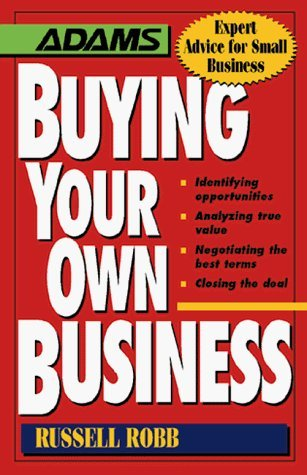 buying-your-own-business-identifying-opportunities-analyzing-true-value-negotiating-the-best-terms-c