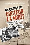 On l'appelait Docteur la Mort - De Mauthausen au Caire, le récit haletant de la plus longue traque de l'histoire