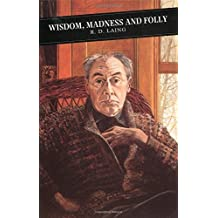 Wisdom Madness and Folly (Canongate Classics) by R. D. Laing (2001-06-14)