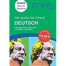 PONS Der große Abi-Check Deutsch: Aufschlagen - draufhaben: Die wichtigsten Fakten auf einen Blick