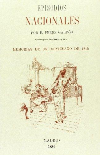 Memorias De Un Cortesano De 1815. Episodios Nacionales (Facsimiles De Edic. Unicas)