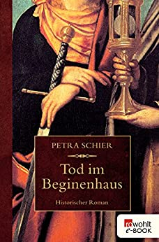 Tod im Beginenhaus (Apothekerin Adelina 1) (German Edition) by [Schier, Petra]