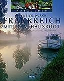 Reise durch Frankreich mit dem Hausboot (Abenteuer) - Martin Schulte-Kellinghaus