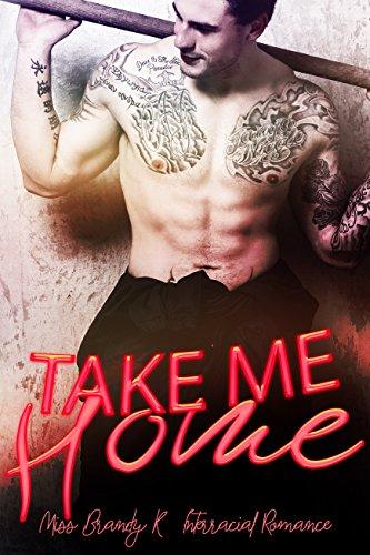 Take Me Home: Interracial Romance