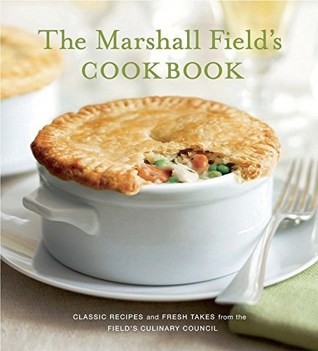 marshall-fields-cookbook-classic-recipes-and-fresh-takes-from-the-fields-culinary-council-by-steve-s