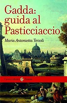 Gadda: guida al Pasticciaccio (Le bussole) di [Terzoli, Maria Antonietta]