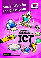 Learning Journeys with ICT: Social Web for the Classroom