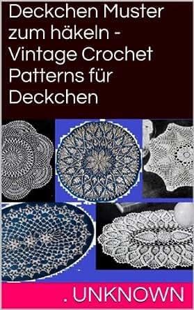Deckchen Muster zum häkeln - Vintage Crochet Patterns für Deckchen ...