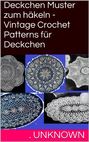 Unknown] ✓ Deckchen Muster zum häkeln - Vintage Crochet Patterns ...