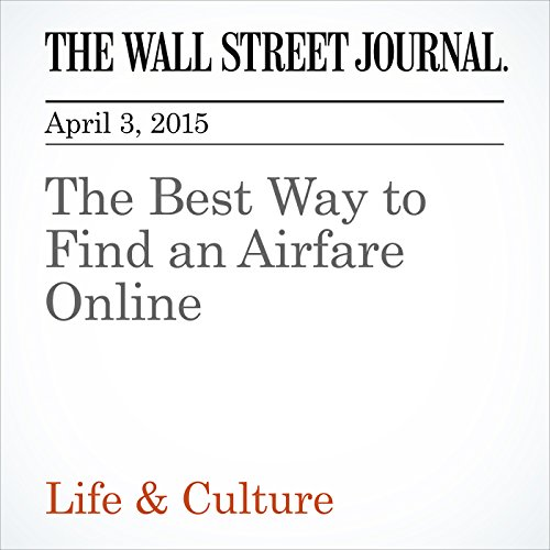The Best Way to Find an Airfare Online (Wall Street Journal Online)