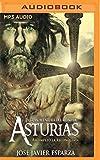 La Gran Aventura del Reino de Asturias: Asi Empezo La Reconquista