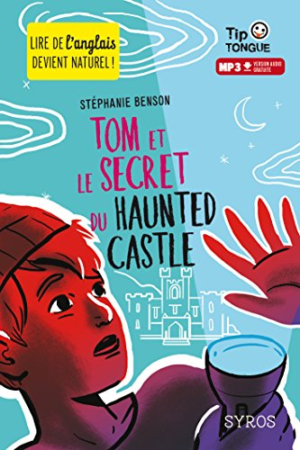 Tom et le secret du Haunted Castle - collection Tip Tongue - A1 découverte - dès 10 ans par Stéphanie Benson