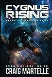 Cygnus Rising: Humanity Returns to Space: Volume 1 (Cygnus Space Opera)