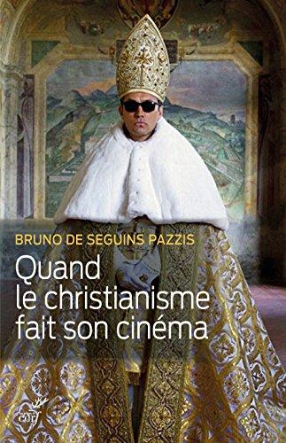 Quand le christianisme fait son cinéma : L'encyclopédie de plus 1200 films