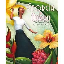Georgia in Hawaii: When Georgia O'Keeffe Painted What She Pleased