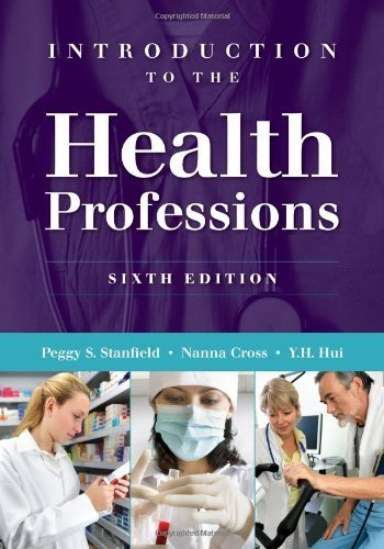 Introduction to the Health Professions 6th by Peggy S. Stanfield, Y.H. Hui, Nanna Cross (2011) Paperback