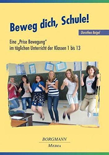 """Beweg dich, Schule!: Eine """"Prise Bewegung"""" im täglichen Unterricht der Klassen 1 bis 13"""