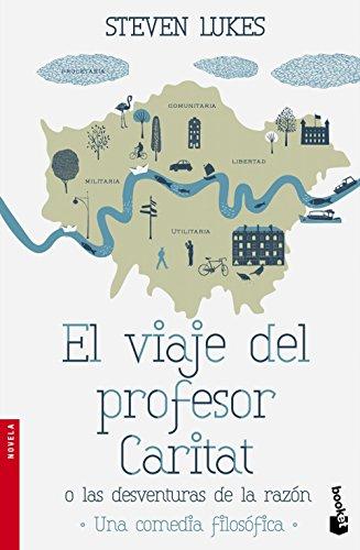 El viaje del profesor Caritat o Las desventuras de la Razón: Una comedia filosófica (Booket Logista)