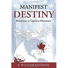 Manifest Destiny: Democracy as Cognitive Dissonance