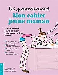 Les Paresseuses - Mon cahier jeune maman