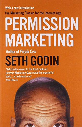 Permission Marketing: Turning Strangers into Friends and Friends into Customers by Seth Godin (5-Feb-2007) Paperback