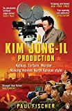 Front cover for the book A Kim Jong-Il production by Paul Fischer