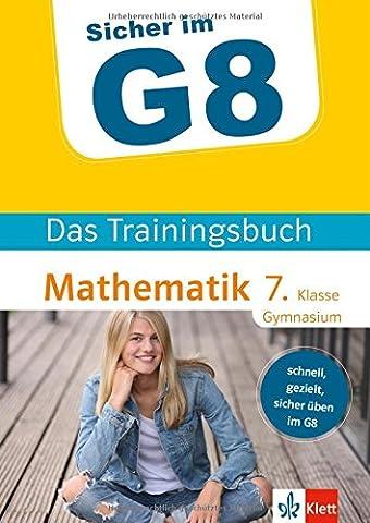 Klett Sicher im G8 - Das Trainingsbuch Mathematik 7. Klasse