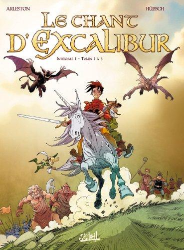 Le chant d'Excalibur Intégrale 1 (T01 à T03)