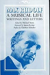 MAX RUDOLF A MUSICAL LIFE: Writings and Letters (Dimension and Diversity)