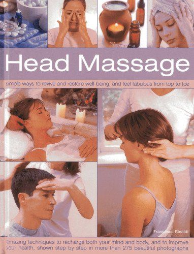 Head Massage: Simple Ways to Revive and Restore Well-being and Feel Fabulous from Top to Toe