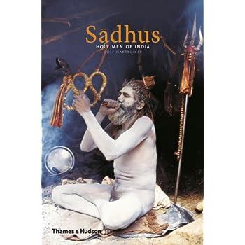 Sadhus, Holy Men of India : Edition en anglais