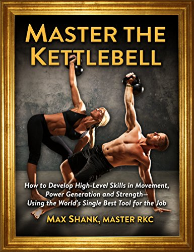 Shank Single (Master The Kettlebell: How To Develop High-Level Skills In Movement, Power Generation And Strength--Using The World's Single Best Tool For The Job (English Edition))