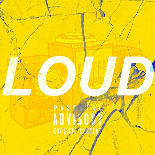 Loud [Explicit]