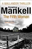 The Fifth Woman: Kurt Wallander (English Edition)