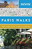 Moon Paris Walks (Second Edition) (Moon City Walks) [Idioma Inglés]