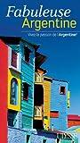 """Afficher """"Fabuleuse Argentine : vivez la passion de l'Argentine !"""""""