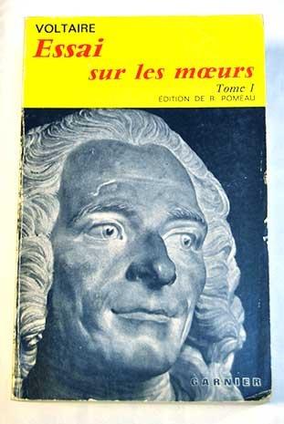 Essai sur les moeurs et l'esprit des nations et sur les principaux faits de l'histoire depuis Charlemagne jusqu'á Louis XIII. Tomo 1