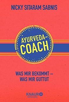 Ayurveda-Coach: Was mir bekommt - was mir guttut