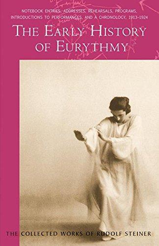 The Early History of Eurythmy (Collected Works of Rudolf Steiner) por Rudolf Steiner