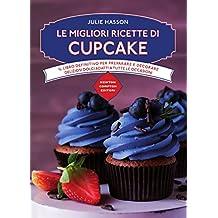 Le migliori ricette di cupcake (eNewton Manuali e Guide) (Italian Edition)