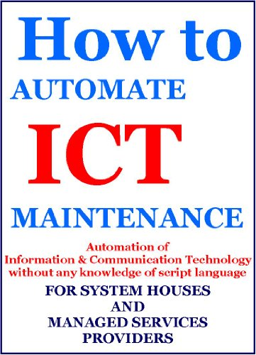 How to Automate ICT Maintenance (ICT Automation Book 1) (English Edition)