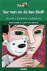 Ser Nen No És Tan Fàcil! par Pilar Lozano Carbayo